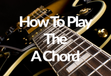 How To Play The A Chord